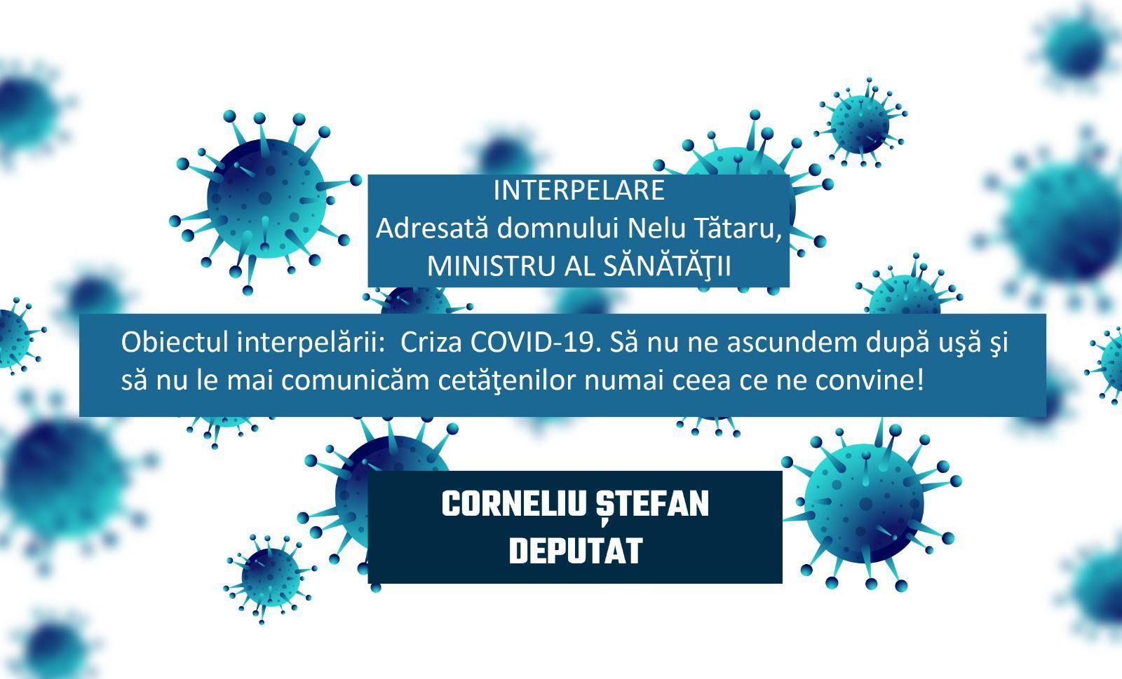 Deputatul PSD Dâmbovița, Corneliul Ștefan către Ministrul Sănătății: Dacă ne ascundem după ușă și le servim cetățenilor numai ceea ce ne convine, nu eradicăm coronavirusul, nu disciplinăm oameni